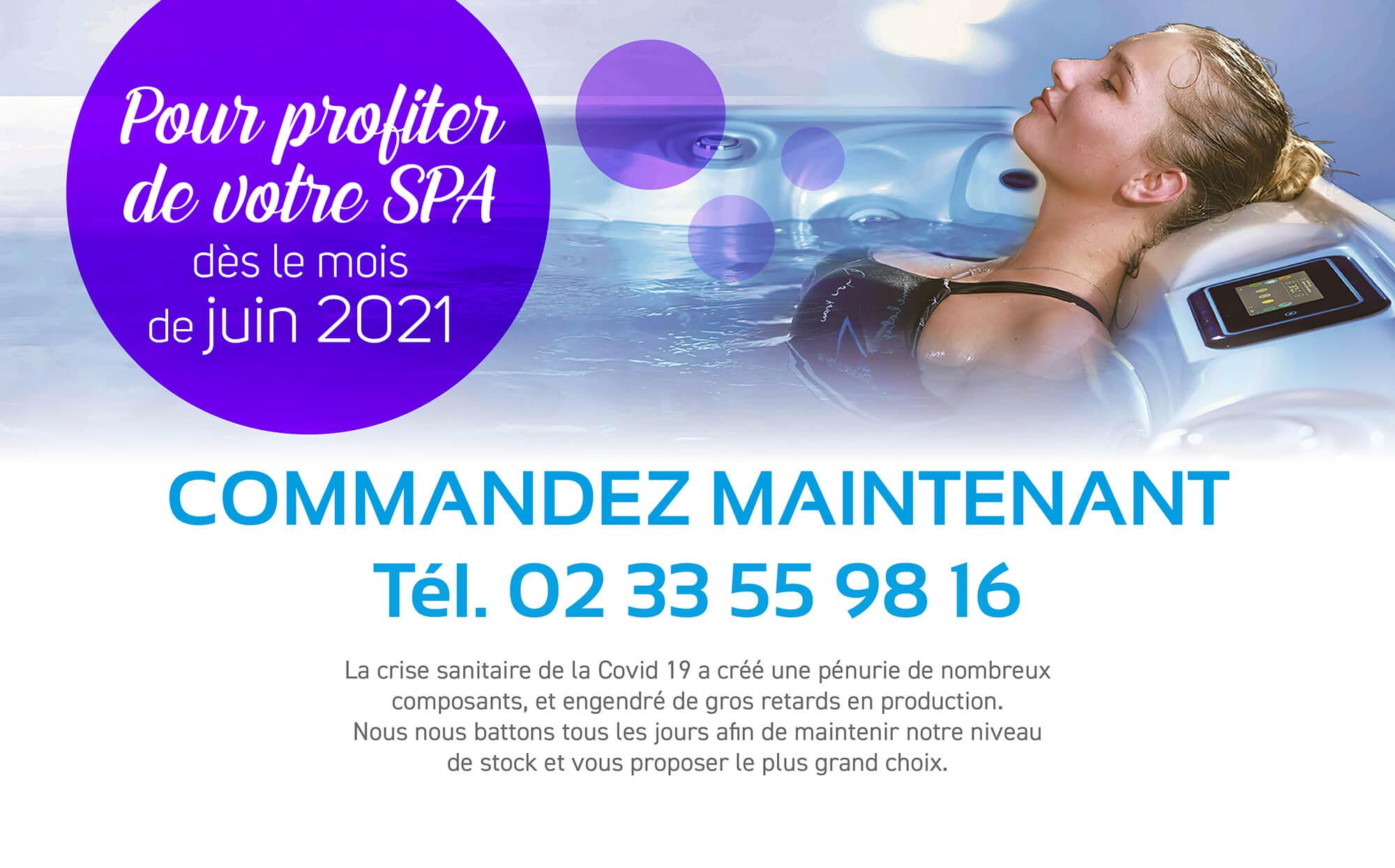 Commandez maintenant pour un spa en juin 2021